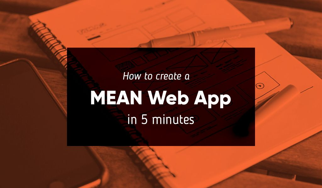 How to Create a MEAN Web App in 5 Minutes