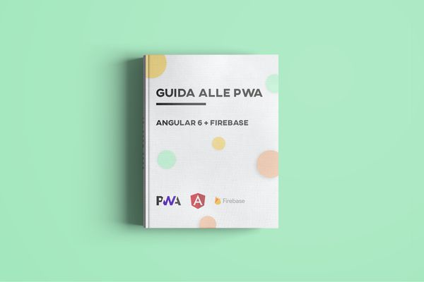 Guide to creating a PWA with Firebase and Angular 6